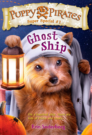 Puppy Pirates Super Special #1: Ghost Ship by Erin Soderberg