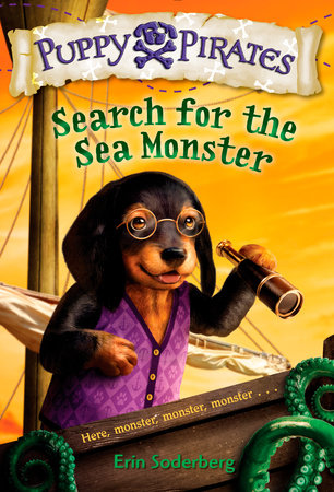 Puppy Pirates #5: Search for the Sea Monster by Erin Soderberg