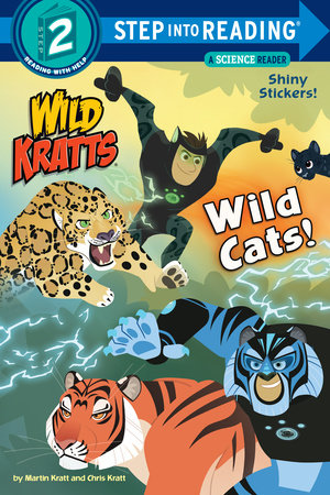 Wild Cats! (Wild Kratts) by Martin Kratt and Chris Kratt