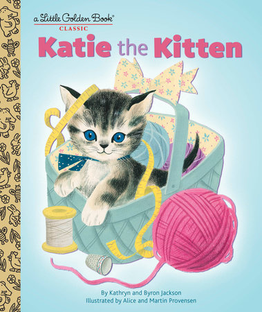 Katie the Kitten by Kathryn Jackson and Byron Jackson
