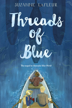 Threads of Blue by Suzanne LaFleur