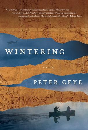 Wintering by Peter Geye