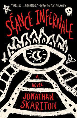 Séance Infernale by Jonathan Skariton