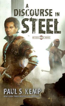 A Discourse in Steel by Paul S. Kemp