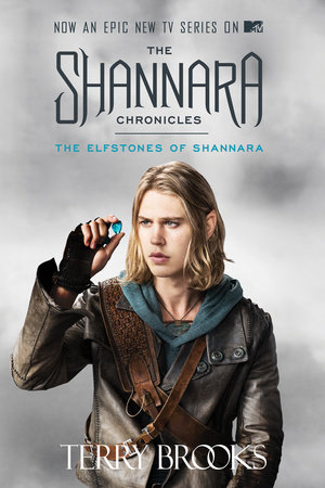 The Elfstones of Shannara (The Shannara Chronicles) (TV Tie-in Edition) by Terry Brooks