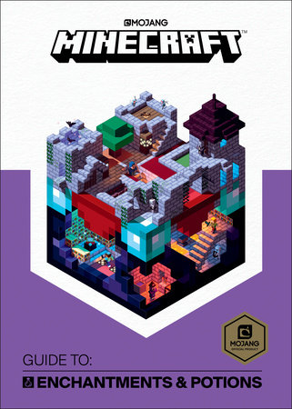 Minecraft: Guide to Enchantments & Potions by Mojang Ab and The Official Minecraft Team