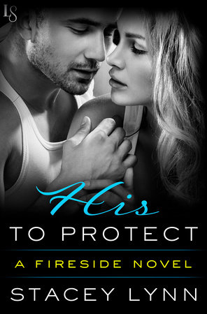 His to Protect by Stacey Lynn
