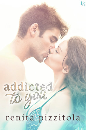 Addicted to You by Renita Pizzitola