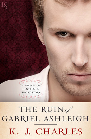 The Ruin of Gabriel Ashleigh by KJ Charles