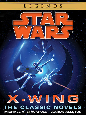 The X-Wing Series: Star Wars Legends 10-Book Bundle by Michael A. Stackpole and Aaron Allston