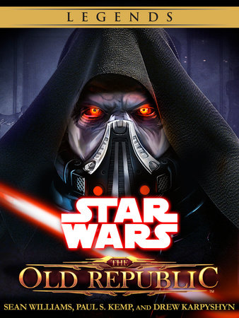 The Old Republic Series: Star Wars Legends 4-Book Bundle by Sean Williams, Paul S. Kemp and Drew Karpyshyn