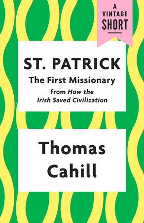 St. Patrick: The First Missionary by Thomas Cahill