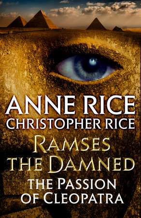 Ramses the Damned by Anne Rice and Christopher Rice