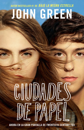 Ciudades de papel (Movie Tie-in Edition) by John Green