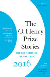 The O. Henry Prize Stories 2016