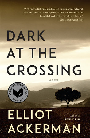 Dark at the Crossing by Elliot Ackerman