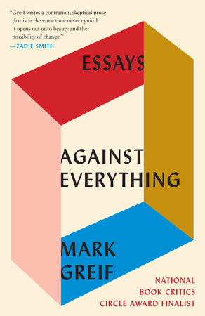 Against Everything by Mark Greif