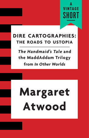 Dire Cartographies by Margaret Atwood