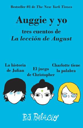 Auggie y yo by R. J. Palacio