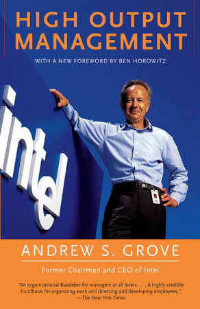 HIGH OUTPUT MANAGEMENT by Andrew S. Grove