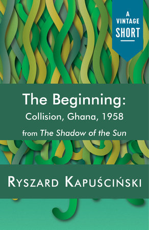 The Beginning by Ryszard Kapuscinski