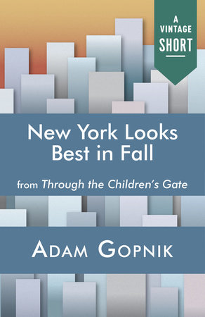 New York Looks Best in Fall by Adam Gopnik