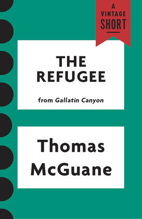 The Refugee by Thomas McGuane
