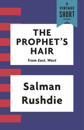 The Prophet's Hair by Salman Rushdie
