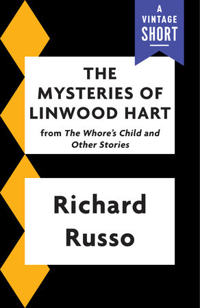 The Mysteries of Linwood Hart by Richard Russo