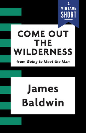 Come Out the Wilderness by James Baldwin