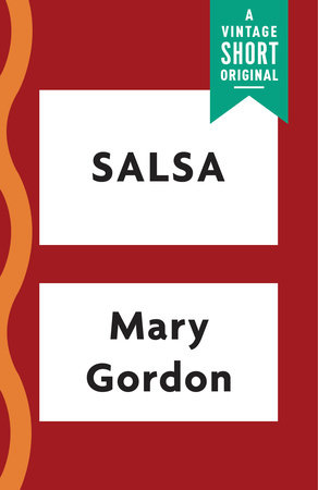 Salsa by Mary Gordon