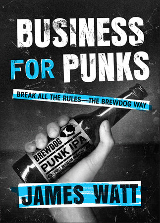 Business for Punks by James Watt