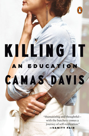 Killing It by Camas Davis