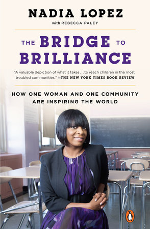 The Bridge to Brilliance by Nadia Lopez and Rebecca Paley