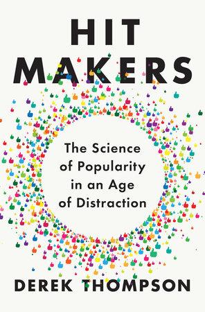 Hit Makers by Derek Thompson