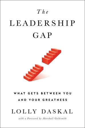 The Leadership Gap by Lolly Daskal