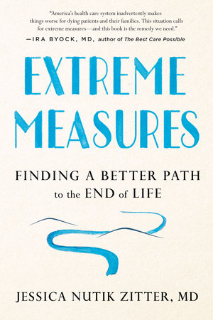 Extreme Measures by Dr. Jessica Nutik Zitter, M.D.