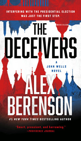 The Deceivers By Alex Berenson 9781101982785 Penguinrandomhouse Com Books