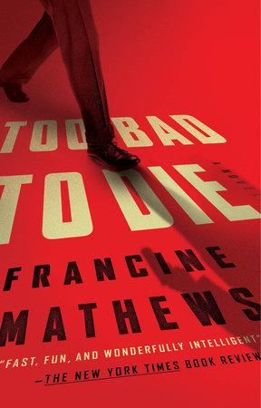 Too Bad to Die by Francine Mathews