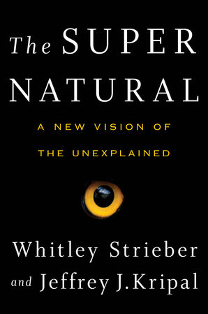The Super Natural by Whitley Strieber and Jeffrey J. Kripal