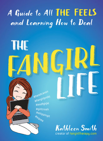 The Fangirl Life by Kathleen Smith