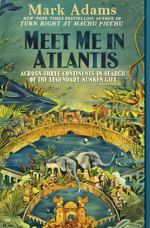 Meet Me in Atlantis by Mark Adams