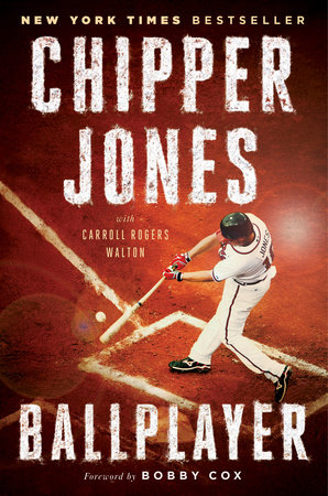 Ballplayer by Chipper Jones and Carroll Rogers Walton