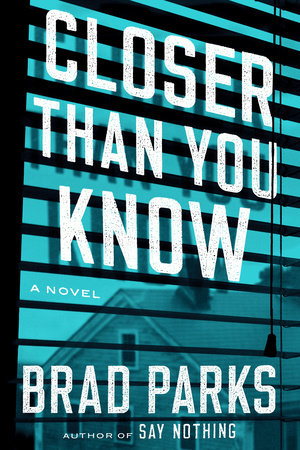 Closer Than You Know by Brad Parks