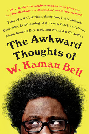 The Awkward Thoughts of W. Kamau Bell by W. Kamau Bell