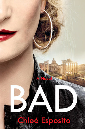 Bad by chlo esposito penguinrandomhouse bad by chlo esposito fandeluxe Image collections