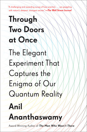 Through Two Doors at Once by Anil Ananthaswamy