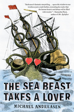 The Sea Beast Takes a Lover by Michael Andreasen