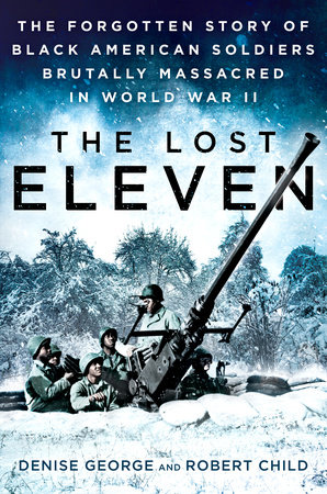 The Lost Eleven by Denise George and Robert Child