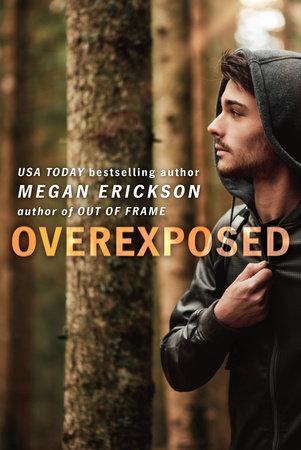 Overexposed by Megan Erickson